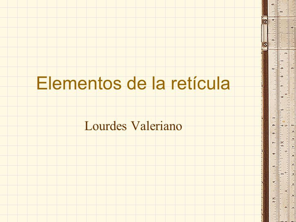 Elementos de la retícula Lourdes Valeriano