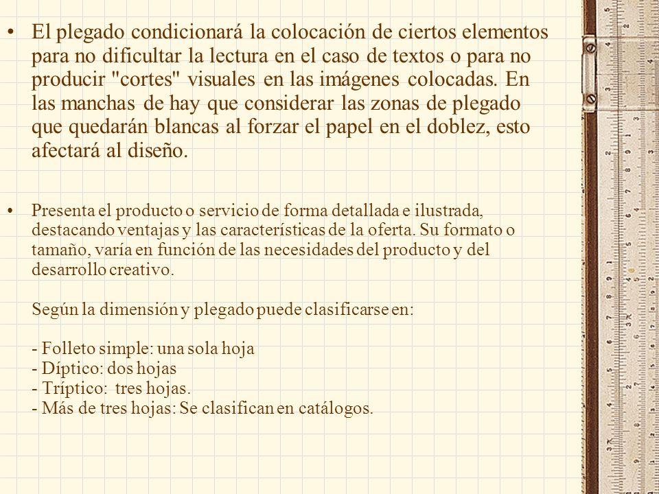 El plegado condicionará la colocación de ciertos elementos para no dificultar la lectura en el caso de textos o para no producir