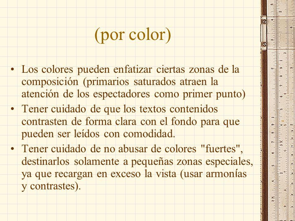 (por color) Los colores pueden enfatizar ciertas zonas de la composición (primarios saturados atraen la atención de los espectadores como primer punto