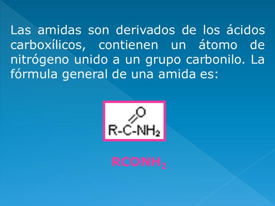 Las amidas son derivados de los ácidos carboxílicos, contienen un átomo de nitrógeno unido a un grupo carbonilo. La fórmula general de una amida es: R