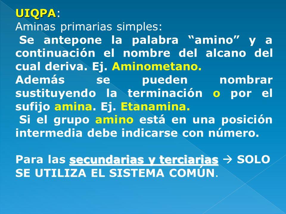 (Metanamina (UIQPA) COMUN (Etanamina)