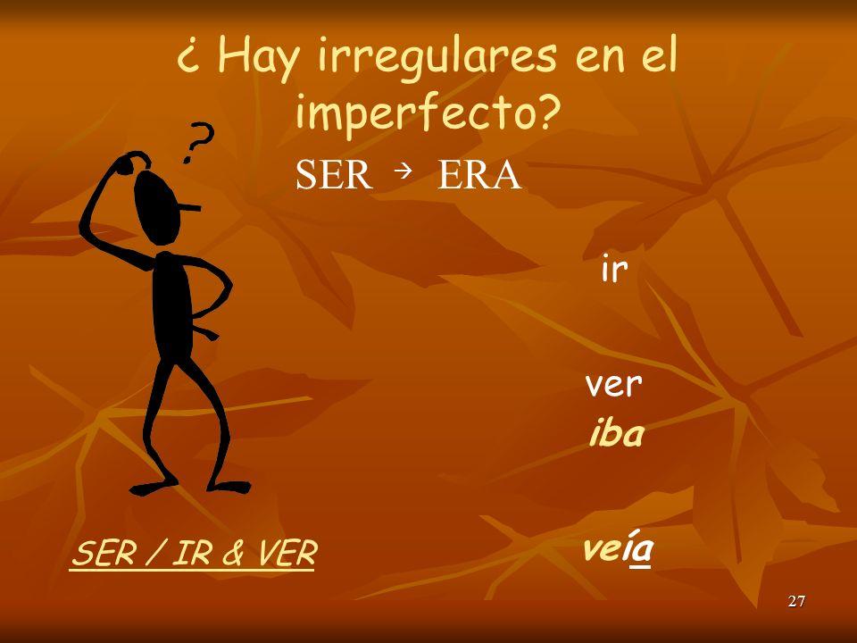 26 ¿Cuál es la forma correcta del imperfecto? los profesores de inglés tocaban Ud. tocaba tocar