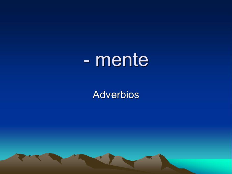 - mente Adverbios