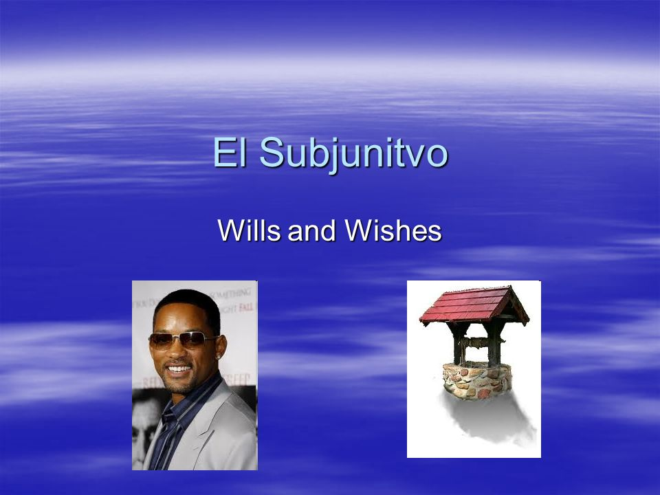 If the subject changes… If the subject changes between the main clause and subordinate clause and the main clause expresses a will or a wish, we have to use the subjunctive.