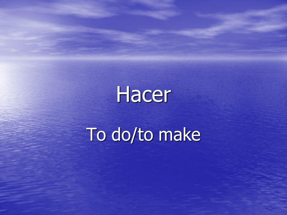 Hacer – Did/made Hice Hice Hiciste Hiciste Hizo Hizo Hicimos Hicimos Hicisteis Hicisteis Hicieron Hicieron