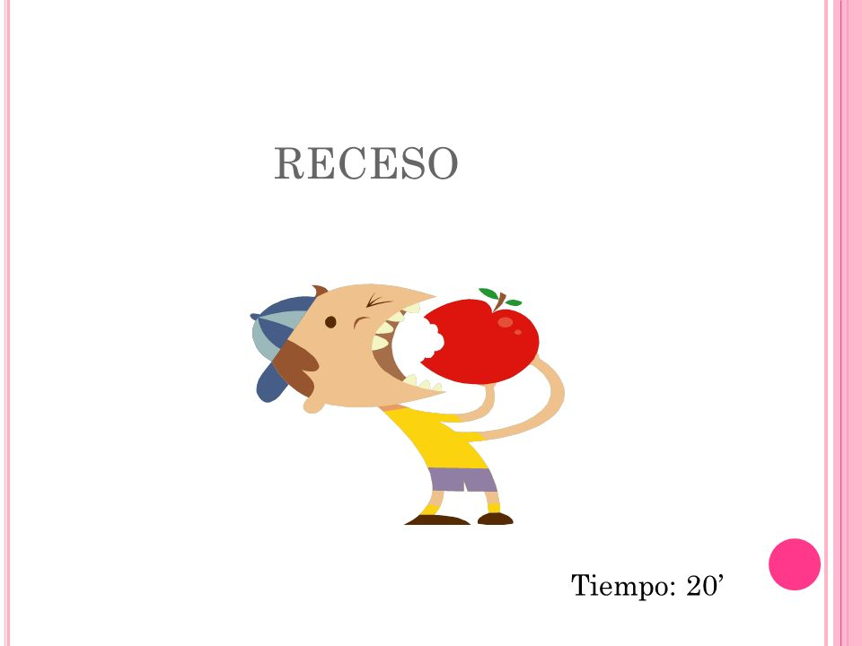 RECESO Tiempo: 20