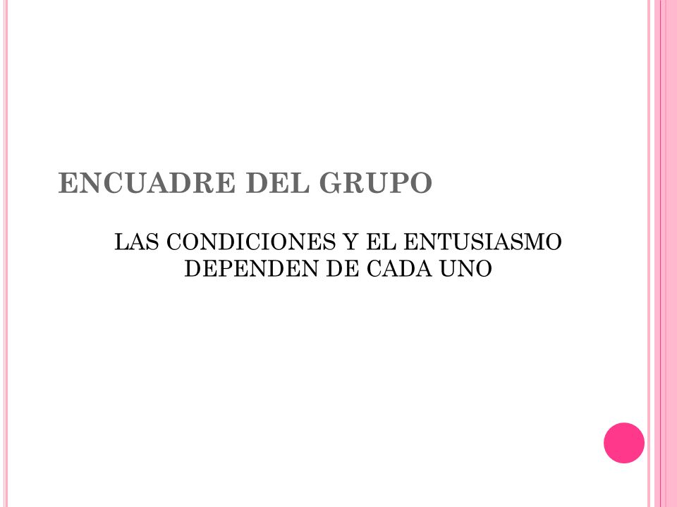 ENCUADRE DEL GRUPO LAS CONDICIONES Y EL ENTUSIASMO DEPENDEN DE CADA UNO