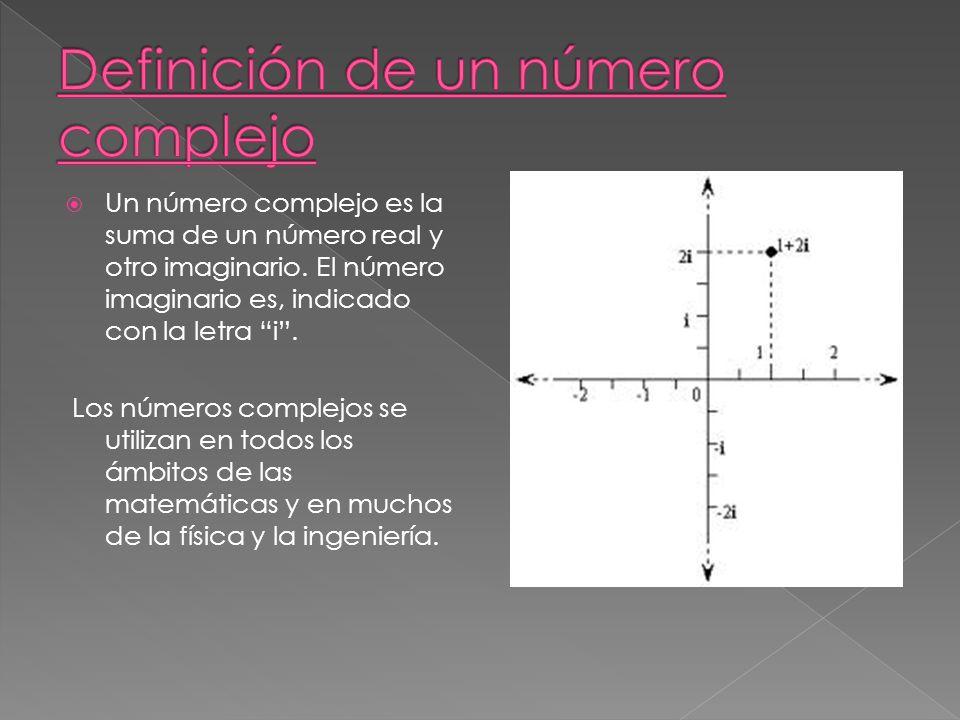 Un número complejo es la suma de un número real y otro imaginario.