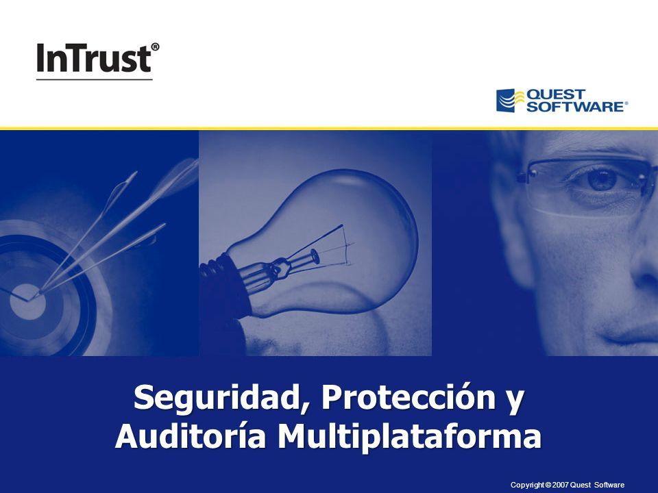 Copyright © 2007 Quest Software Seguridad, Protección y Auditoría Multiplataforma