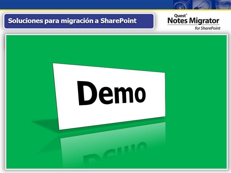 Soluciones para migración a SharePoint Migración Fiable y Sencilla de Aplicaciones Notes SharePoint 2007 Mapea de forma automática aplicaciones Notes a listas y librerias de SharePoint Soporte para aplicaciones estándar Notes o personalizadas de gran complejidad Facil de instalar y configurar Permite migrar contenidos por lotes Respeta el formato original como tablas, colores, etc Migra de forma automática Doclinks de Notes
