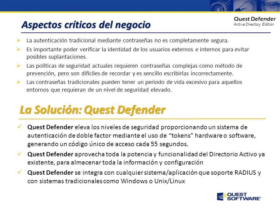 Copyright © 2008 Quest Software Autenticación de doble factor integrada en Directorio Activo Quest Defender Active Directory Edition