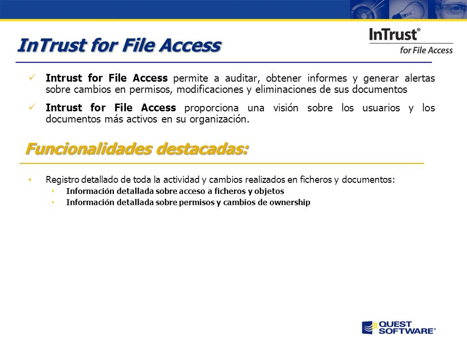 Aspectos críticos del negocio Es necesario conocer con exactitud todos los cambios que se realizan en el sistema de ficheros, recursos de red y partic