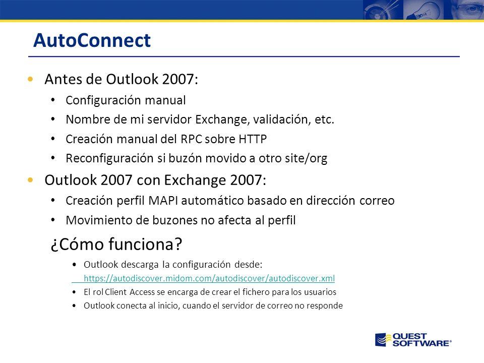 AutoConnect Antes de Outlook 2007: Configuración manual Nombre de mi servidor Exchange, validación, etc.