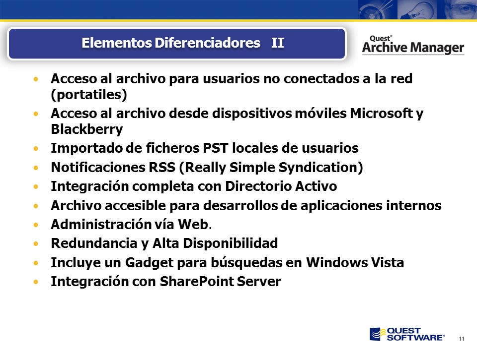 10 Compatibilidad 100% con Exchange 2007 Single Instance Storage Real.
