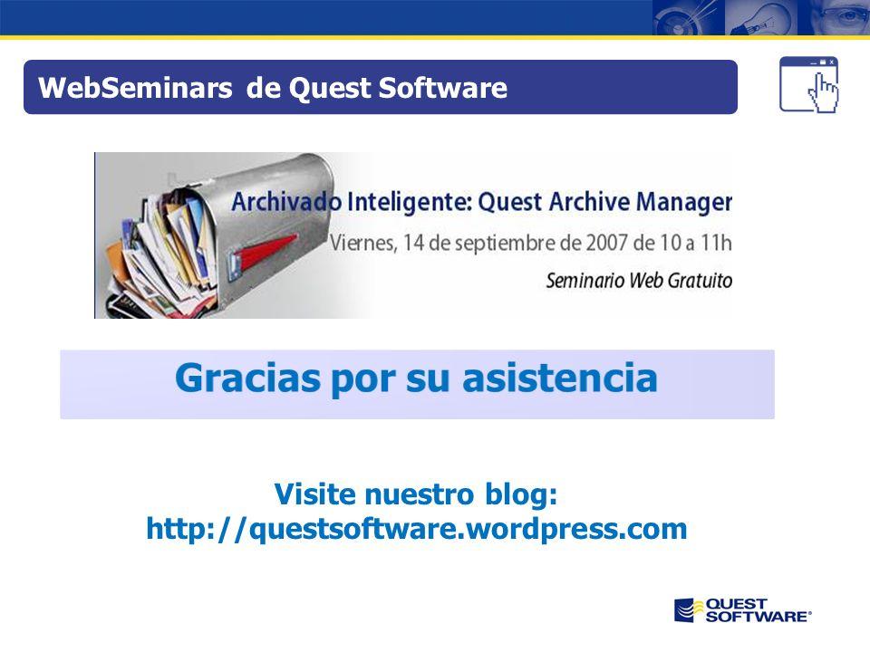 Quest Archive Manager: Archivado Inteligente Quest Software realiza WebSeminars la última semana de cada mes