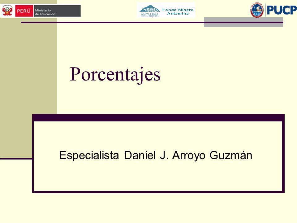 Porcentajes Especialista Daniel J. Arroyo Guzmán