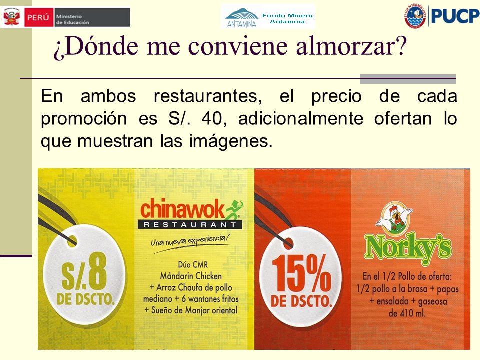 ¿Dónde me conviene almorzar? En ambos restaurantes, el precio de cada promoción es S/. 40, adicionalmente ofertan lo que muestran las imágenes.