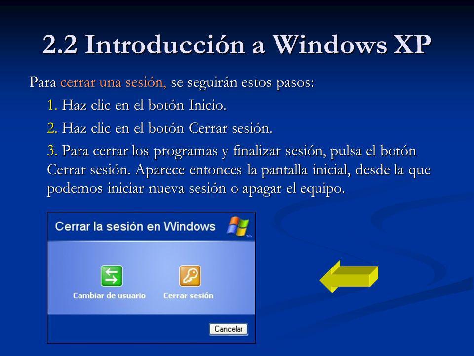 2.2 Introducción a Windows XP Para apagar el equipo, lo haremos siguiendo estos pasos: 1.