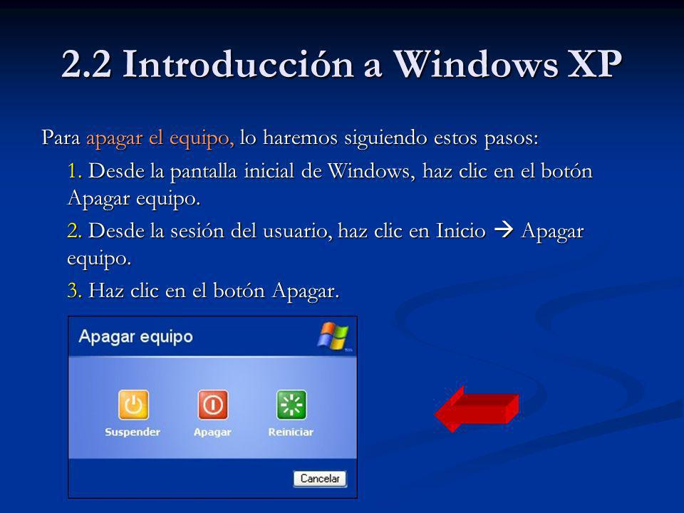 2.3 Entorno Windows XP Abrir Abrir Sirve para abrir cualquier archivo del sistema.