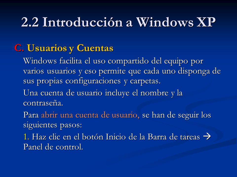 2.2 Introducción a Windows XP 2. Hacer clic en el icono Cuentas de usuario