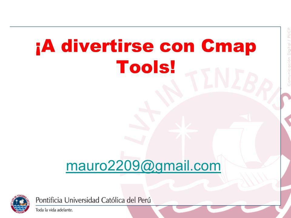 ¡A divertirse con Cmap Tools! mauro2209@gmail.com