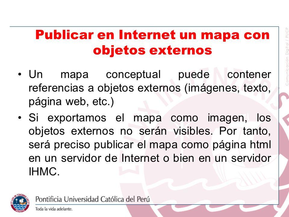 Un mapa conceptual puede contener referencias a objetos externos (imágenes, texto, página web, etc.) Si exportamos el mapa como imagen, los objetos externos no serán visibles.