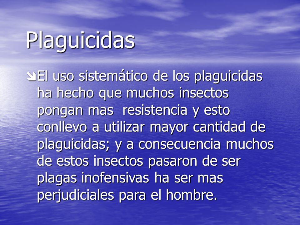 plaguicidas Son sustancias utilizadas para luchar contra seres vivos que perjudican al hombre. Son sustancias utilizadas para luchar contra seres vivo