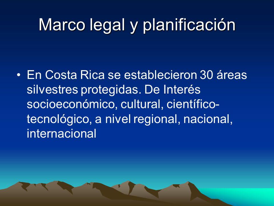 Marco legal y planificación En Costa Rica se establecieron 30 áreas silvestres protegidas. De Interés socioeconómico, cultural, científico- tecnológic