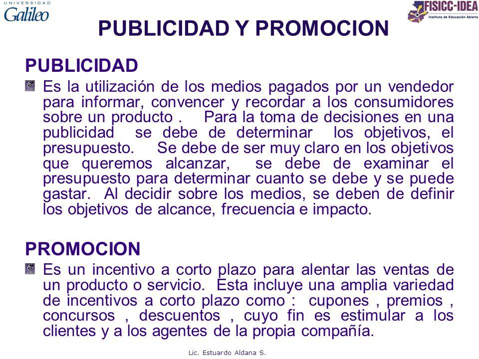 PUBLICIDAD Y PROMOCION PUBLICIDAD Es la utilización de los medios pagados por un vendedor para informar, convencer y recordar a los consumidores sobre