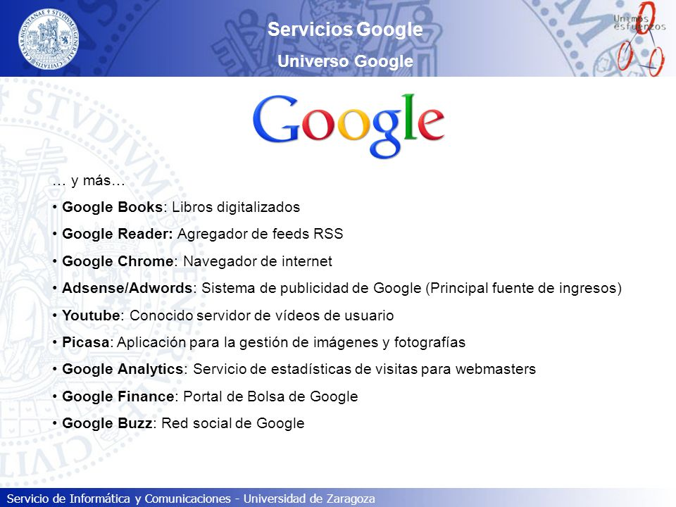 Servicio de Informática y Comunicaciones - Universidad de Zaragoza Servicios Google Universo Google … y más… Google Books: Libros digitalizados Google