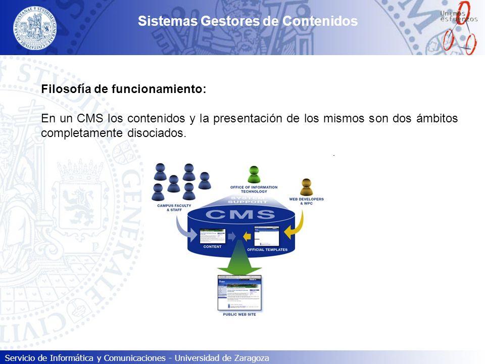 Servicio de Informática y Comunicaciones - Universidad de Zaragoza Diferencias con una web clásica: Además de las diferencias tecnológicas con las páginas web estáticas, lo que fundamentalmente aportan los CMS es: 1.Extremada facilidad de uso, incluso para personas sin conocimientos técnicos.