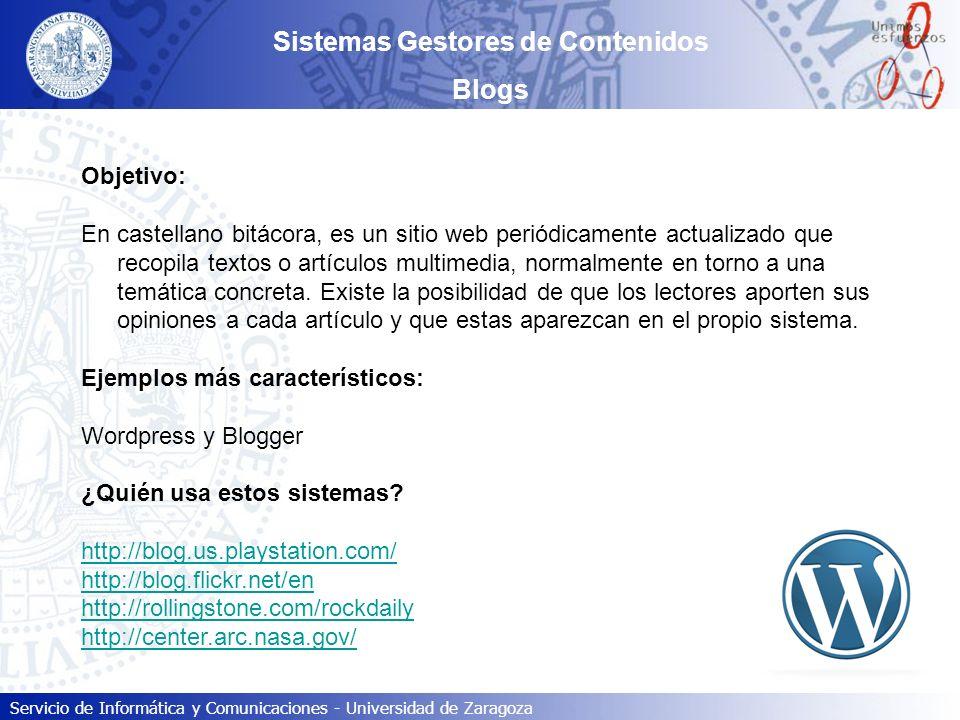 Servicio de Informática y Comunicaciones - Universidad de Zaragoza Sistemas Gestores de Contenidos Paso #03: Acceder al panel de gestión [ http://cursoapia2010.wordpress.com/wp-login.php ]http://cursoapia2010.wordpress.com/wp-login.php