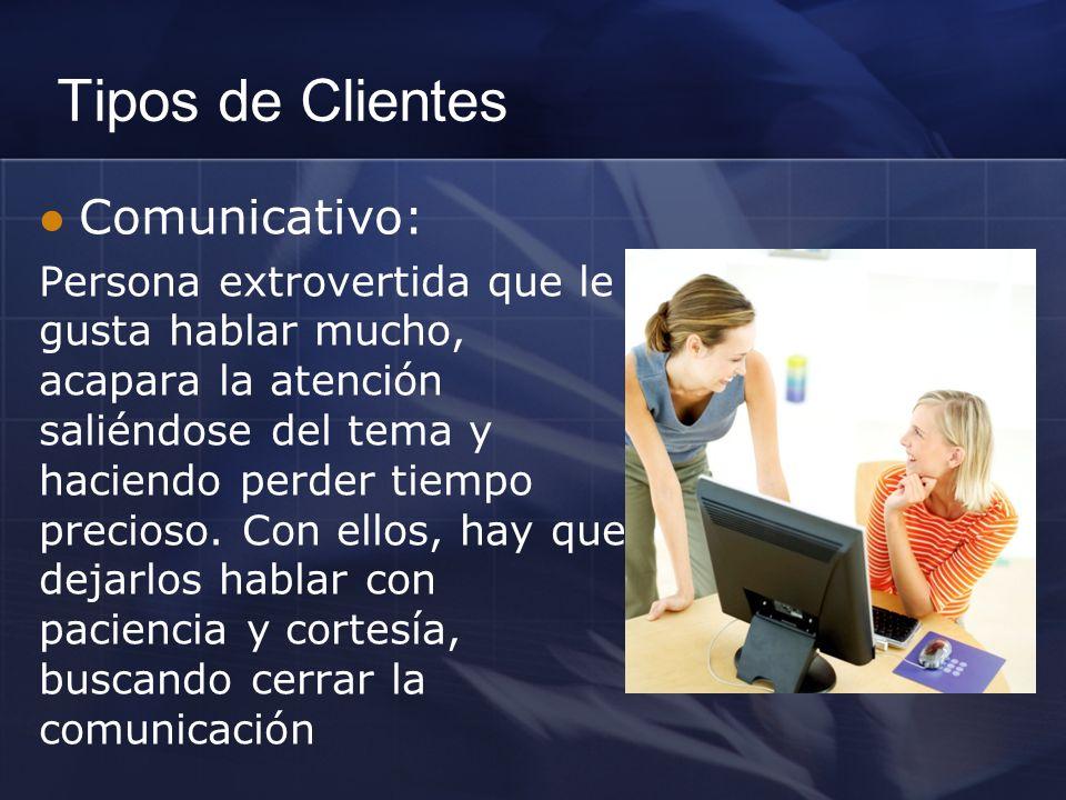Comunicativo: Persona extrovertida que le gusta hablar mucho, acapara la atención saliéndose del tema y haciendo perder tiempo precioso. Con ellos, ha
