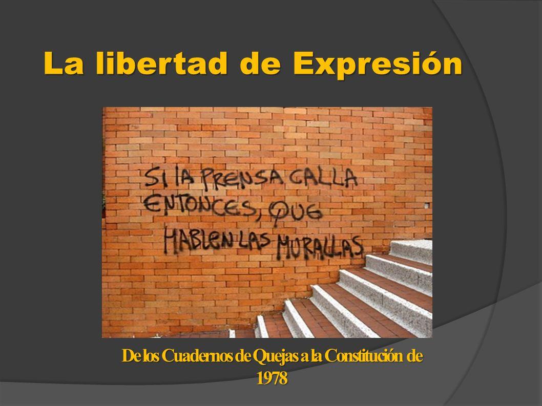 La libertad de Expresión De los Cuadernos de Quejas a la Constitución de 1978