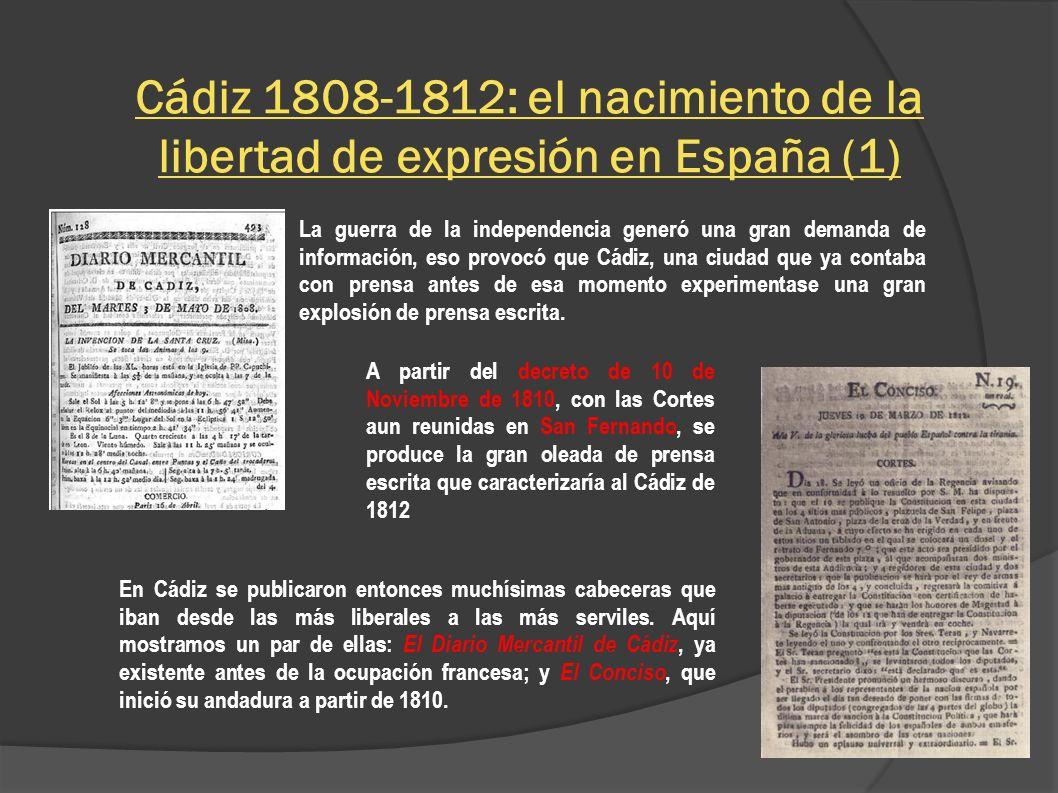Cádiz 1808-1812: el nacimiento de la libertad de expresión en España (1) A partir del decreto de 10 de Noviembre de 1810, con las Cortes aun reunidas