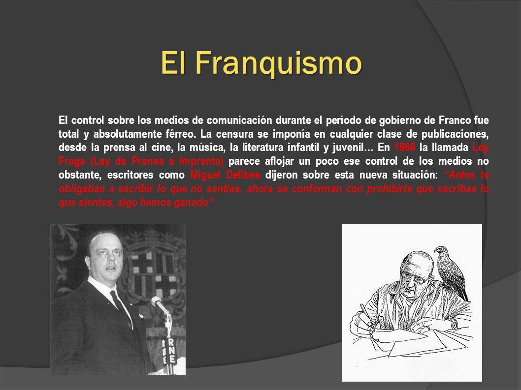 El Franquismo El control sobre los medios de comunicación durante el período de gobierno de Franco fue total y absolutamente férreo. La censura se imp