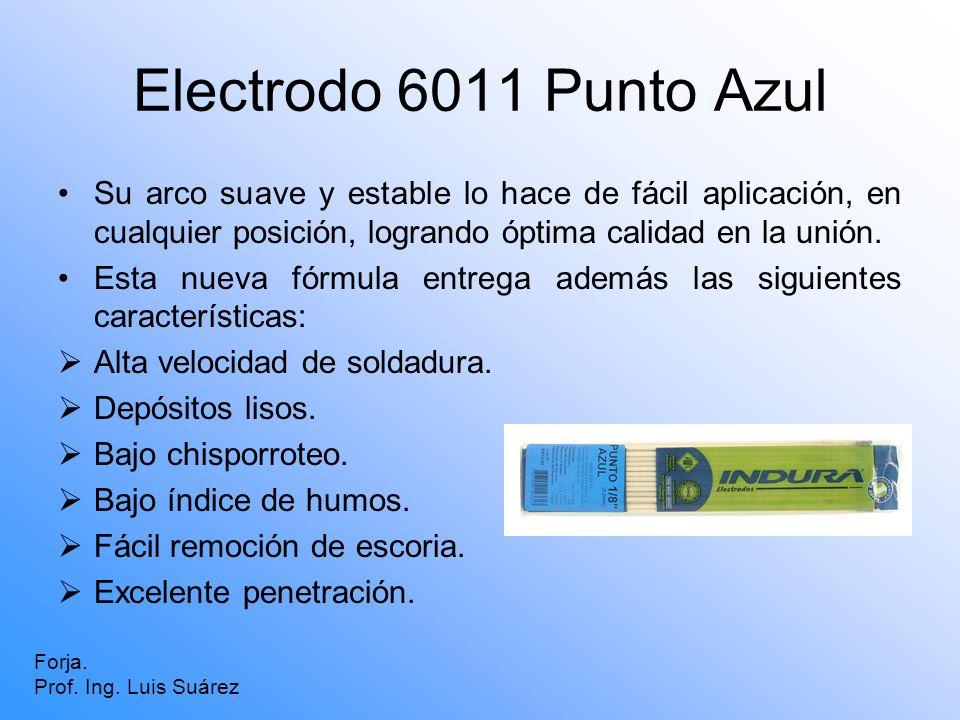 Electrodo 6011 Punto Azul Su arco suave y estable lo hace de fácil aplicación, en cualquier posición, logrando óptima calidad en la unión. Esta nueva
