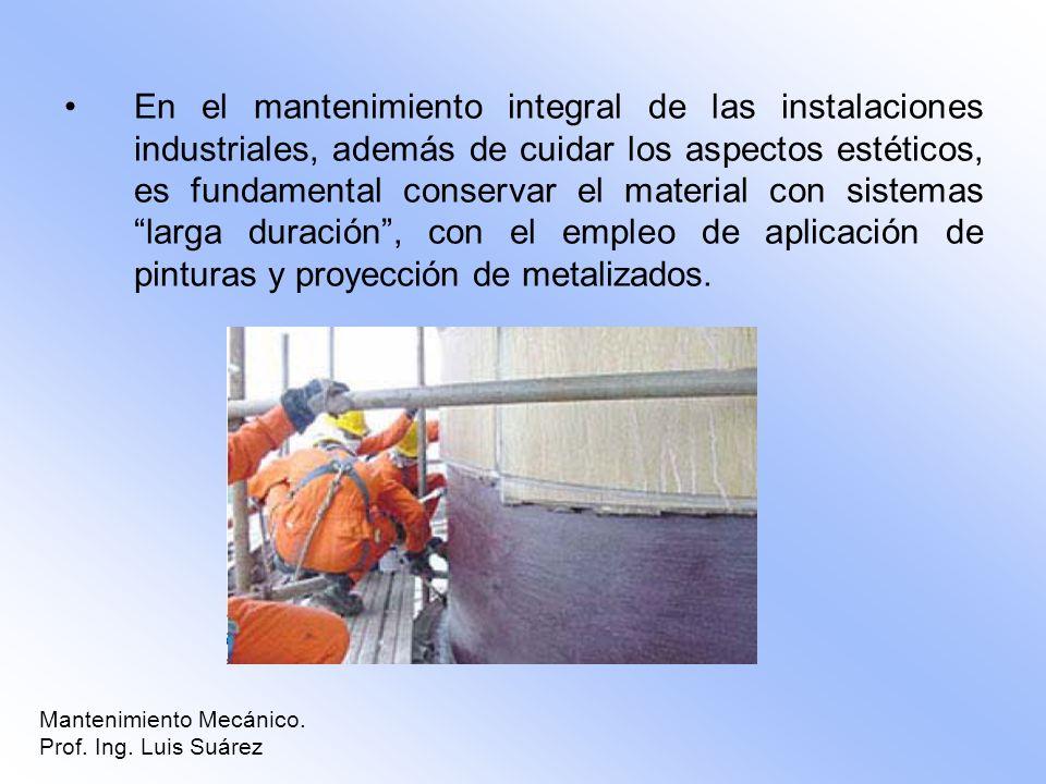 En el mantenimiento integral de las instalaciones industriales, además de cuidar los aspectos estéticos, es fundamental conservar el material con sist
