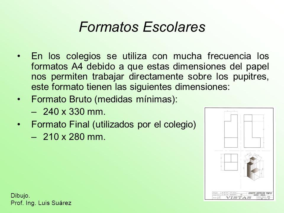 Formatos Industriales Estos formatos están normalizados al igual que los formatos escolares.