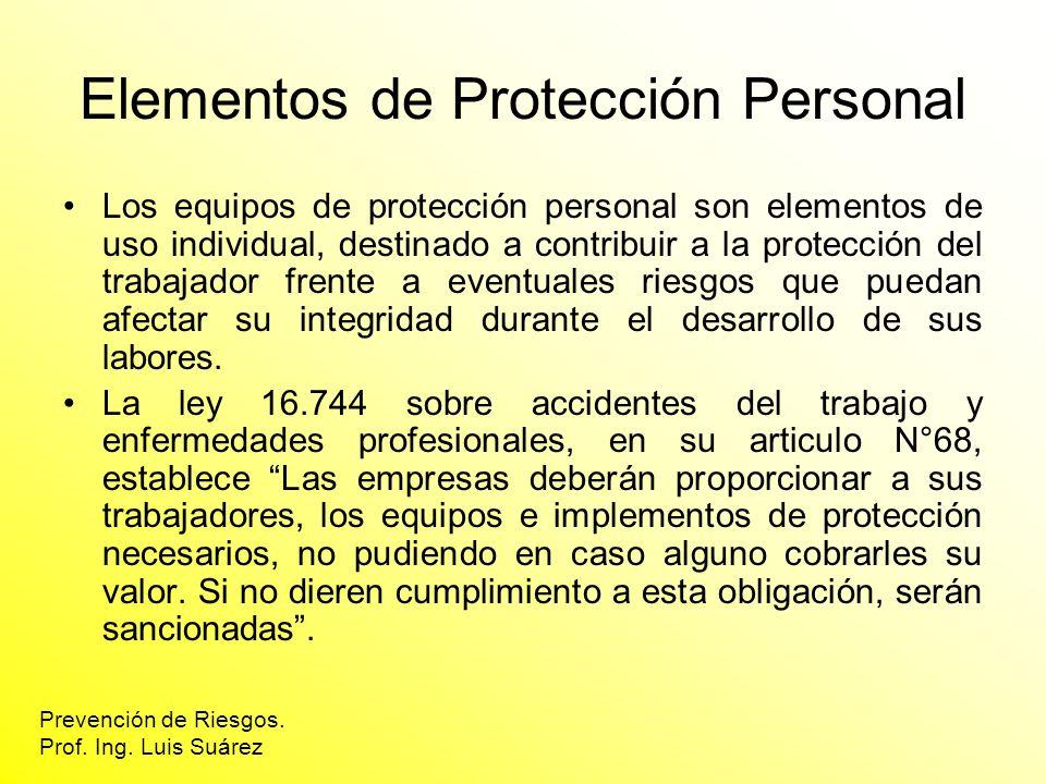 Elementos de Protección Personal Los equipos de protección personal son elementos de uso individual, destinado a contribuir a la protección del trabaj