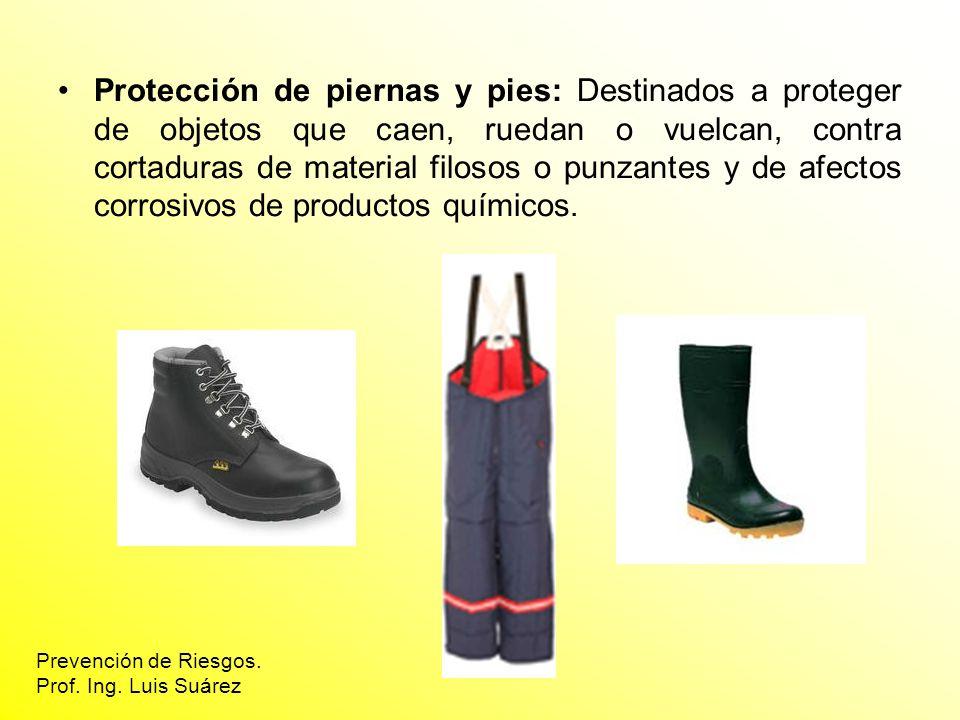 Protección de piernas y pies: Destinados a proteger de objetos que caen, ruedan o vuelcan, contra cortaduras de material filosos o punzantes y de afec