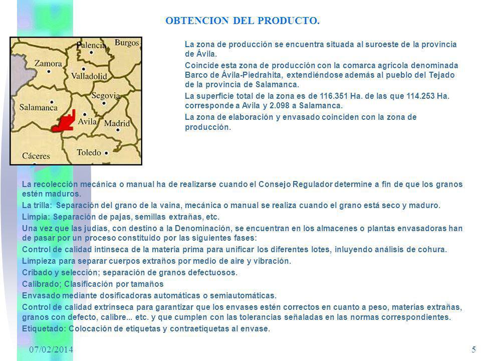 07/02/2014 5 OBTENCION DEL PRODUCTO. La zona de producción se encuentra situada al suroeste de la provincia de Ávila. Coincide esta zona de producción