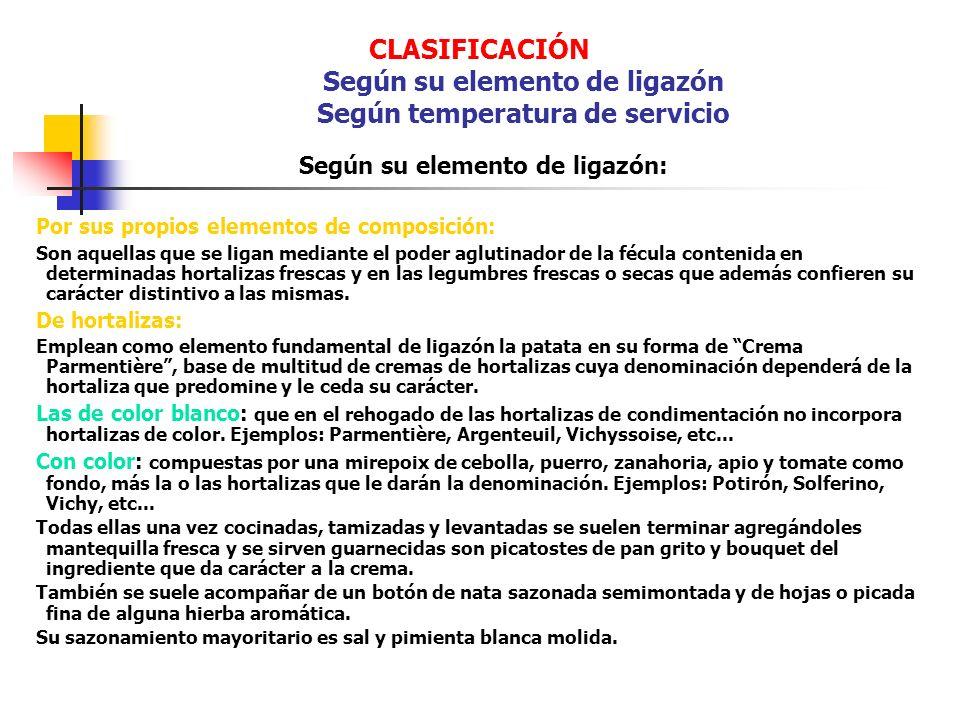 CLASIFICACIÓN Según su elemento de ligazón Según temperatura de servicio Según su elemento de ligazón: Por sus propios elementos de composición: Son a
