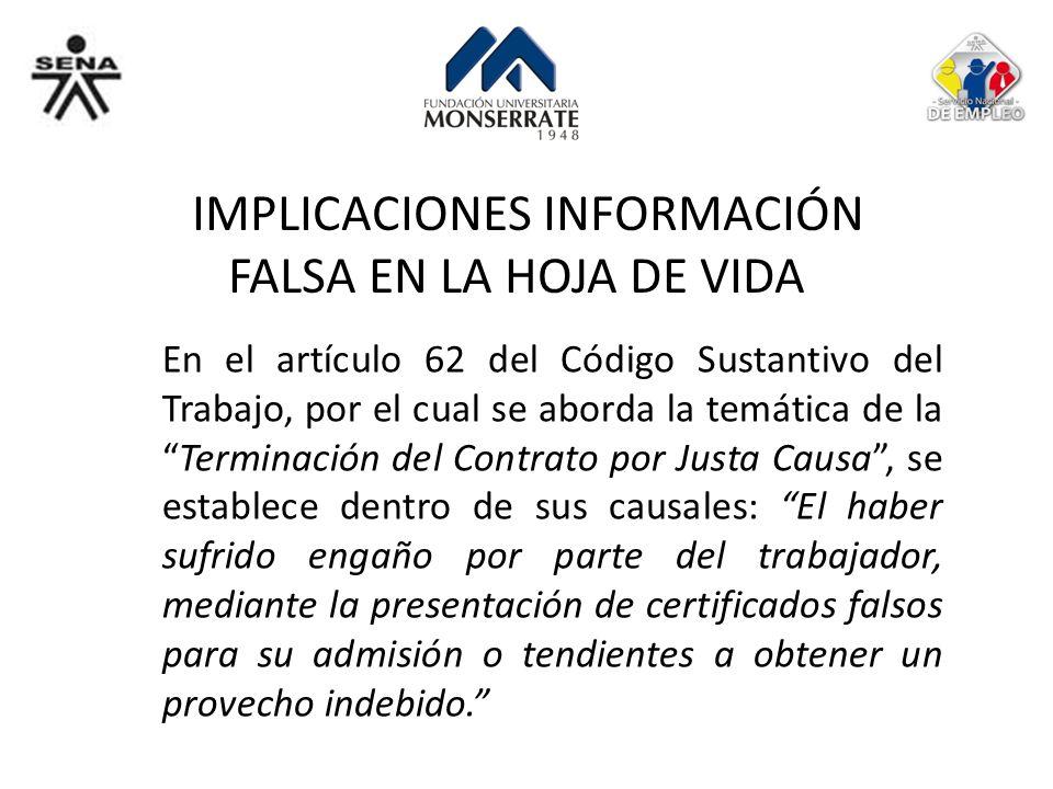 IMPLICACIONES INFORMACIÓN FALSA EN LA HOJA DE VIDA En el artículo 62 del Código Sustantivo del Trabajo, por el cual se aborda la temática de laTermina