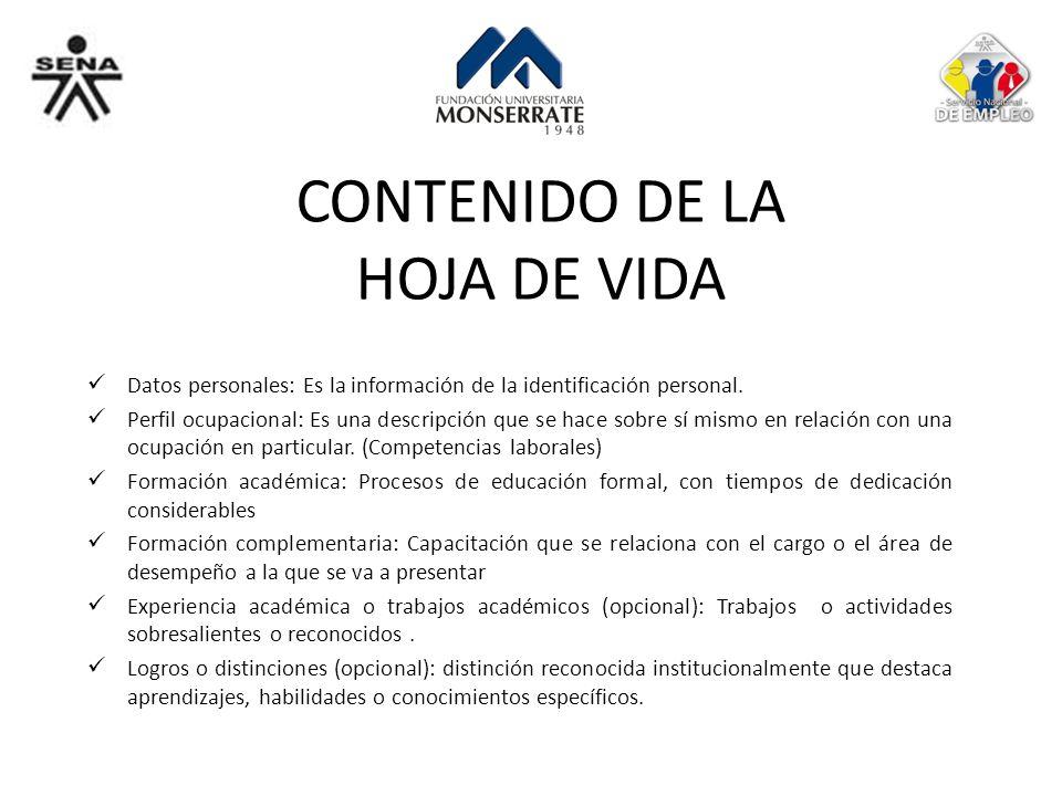 CONTENIDO DE LA HOJA DE VIDA Datos personales: Es la información de la identificación personal. Perfil ocupacional: Es una descripción que se hace sob