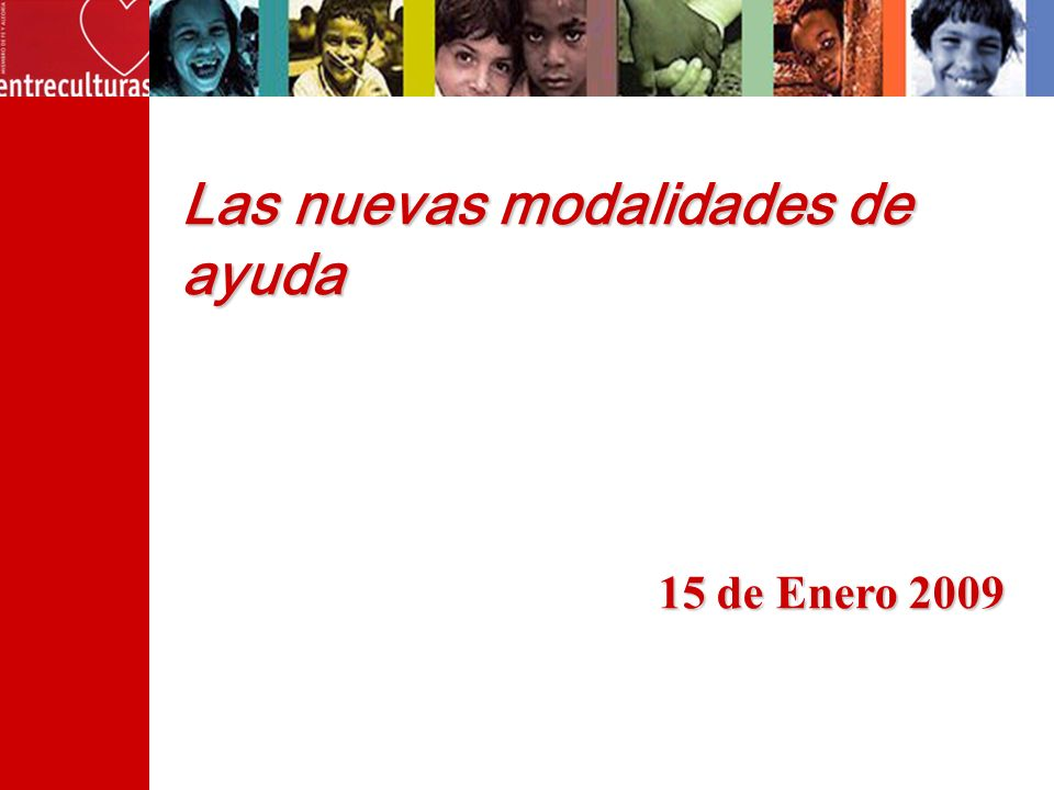 Las nuevas modalidades de ayuda 15 de Enero 2009