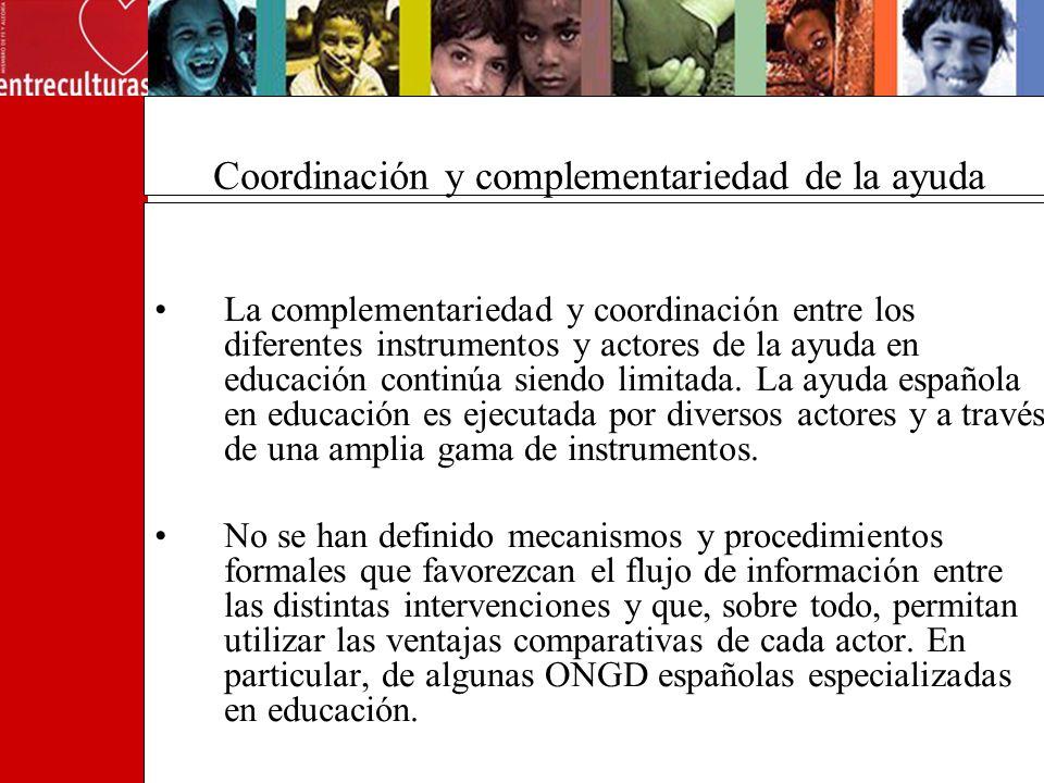 Coordinación y complementariedad de la ayuda La complementariedad y coordinación entre los diferentes instrumentos y actores de la ayuda en educación continúa siendo limitada.