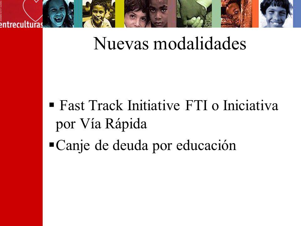 Nuevas modalidades Fast Track Initiative FTI o Iniciativa por Vía Rápida Canje de deuda por educación