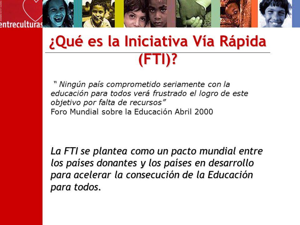 El pacto de la FTI Donantes Prestar un apoyo financiero y técnico de manera coordinada, transparente y predecible Países asociados Elaborar estrategia de reducción de la pobreza y programa sólidos de educación Responsabilidad y mutua