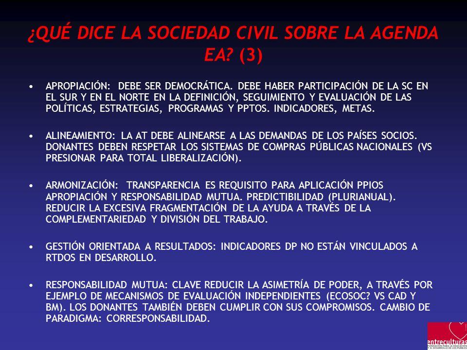 ¿QUÉ DICE LA SOCIEDAD CIVIL SOBRE LA AGENDA EA? (3) APROPIACIÓN: DEBE SER DEMOCRÁTICA. DEBE HABER PARTICIPACIÓN DE LA SC EN EL SUR Y EN EL NORTE EN LA